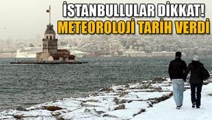 İstanbullular dikkat! Meteoroloji tarih verdi