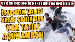 Öğrencilerin beklediği haber: İstanbul Valisinden kar tatili açıklaması!
