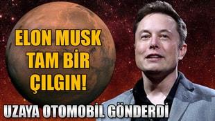 Elon Musk tam bir çılgın!  Uzaya otomobil gönderdi