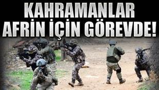 Kahramanlar Afrin için görevde!