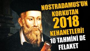 Nostradamusun korkutan 2018 kehanetleri! 10 tahmini de felaket