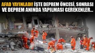 AFAD yayınladı! İşte deprem öncesi, sonrası ve deprem anında yapılması gerekenler...