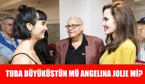 Tuba Büyüküstün mü Angelina Jolie mi?