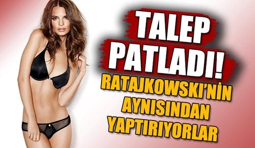 Ratajkowskinin aynısından yaptırıyorlar!