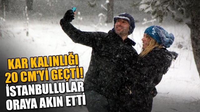 Kar kalınlığı 20 cmyi geçti! İstanbullular oraya akın etti
