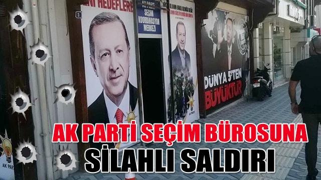 Ankaradaki AK Parti seçim bürosuna silahlı saldırı!