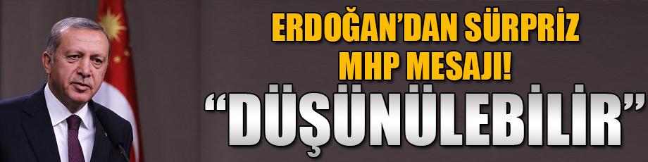 Erdoğandan MHPnin ittifak mesajına pozitif sinyal