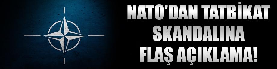 NATOdan tatbikat skandalına flaş açıklama!