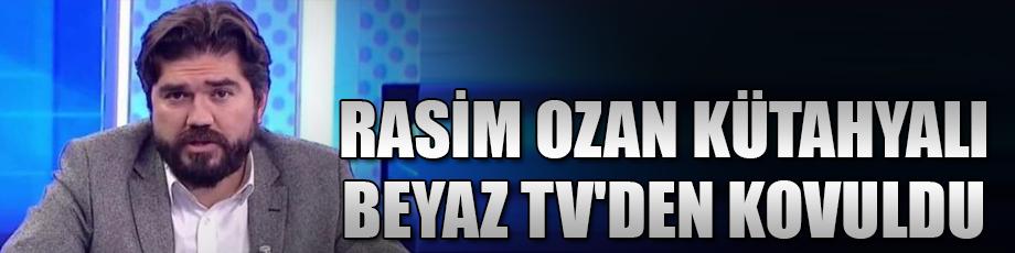 Rasim Ozan Kütahyalı, Beyaz TVden kovuldu
