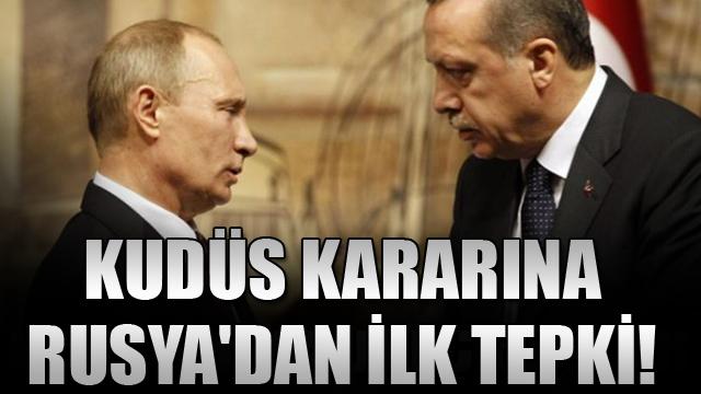 Kudüs kararına Rusyadan ilk tepki!