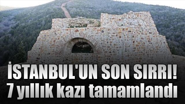 İstanbulun son sırrı! 7 yıllık kazı tamamlandı