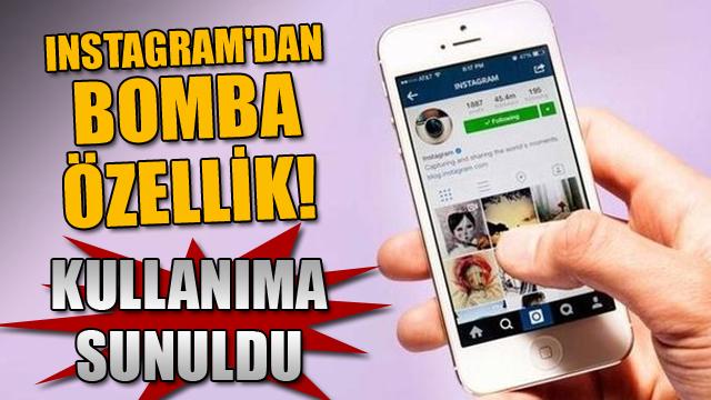Instagramdan bomba özellik! Kullanıma sunuldu