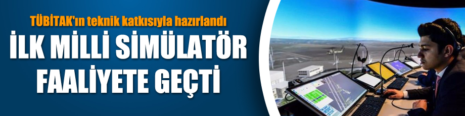 İlk milli simülatör merkezi Ankara'da faaliyete geçti...