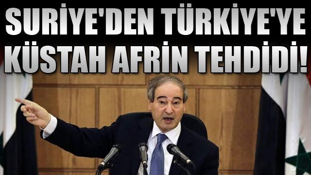 Suriyeden Türkiyeye küstah Afrin tehdidi!