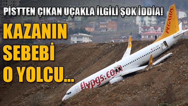 Trabzonda pistten çıkan uçakla ilgili şok iddia!