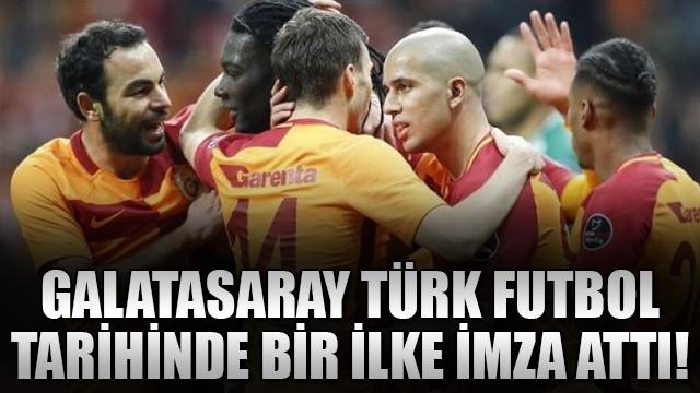 Galatasaray Türk futbol tarihinde bir ilke imza attı!