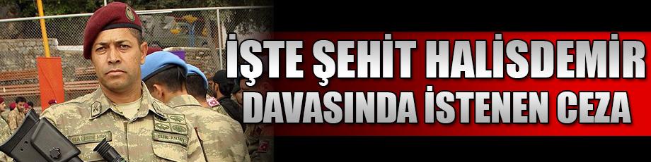Ömer Halisdemirin şehit edilmesi davasında ağırlaştırılmış müebbet talebi