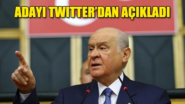 Devlet Bahçeli MHPnin Cumhurbaşkanı Adayını Twitterdan açıkladı