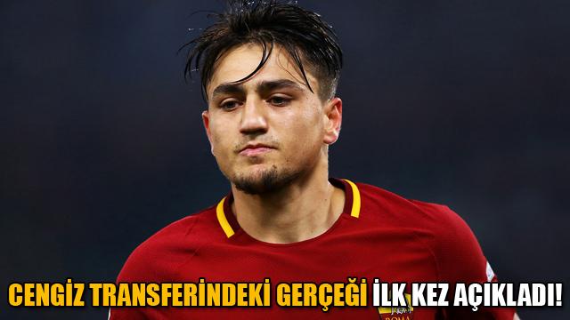 Cengiz transferindeki gerçeği ilk kez açıkladı!