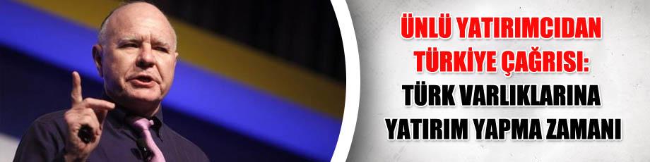 Ünlü yatırımcıdan Türkiye çağrısı: Türk varlıklarına yatırım yapma zamanı